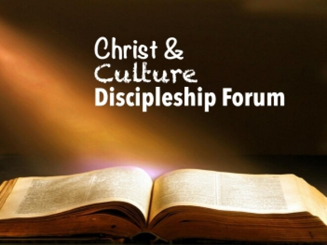 Christ & Culture Discipleship Forum